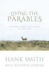 Living The Parables Hank Smith