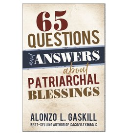 65 Questions and Answers about Patriarchal Blessings, Gaskill