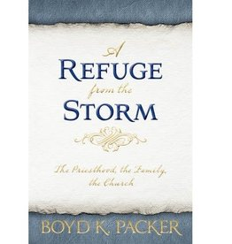 A Refuge from the Storm. Boyd K. Packer