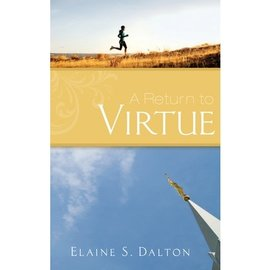 Deseret Book Company (DB) A Return to Virtue by Elaine S. Dalton