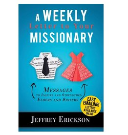 A Weekly Letter to Your Missionary: Messages to Inspire and Strengthen Elders and Sisters