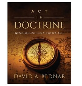 Act in Doctrine by David A. Bednar