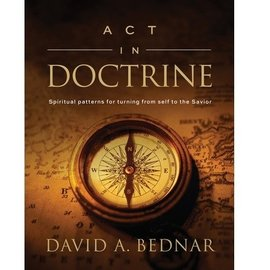 Deseret Book Company (DB) Act in Doctrine by David A. Bednar