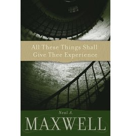 Deseret Book Company (DB) All These Things Shall Give Thee Experience, Maxwell