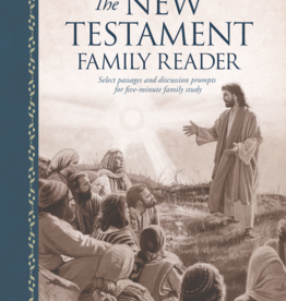 The New Testament Family Reader Select Passages and Discussion Prompts for Five-Minute Family Study