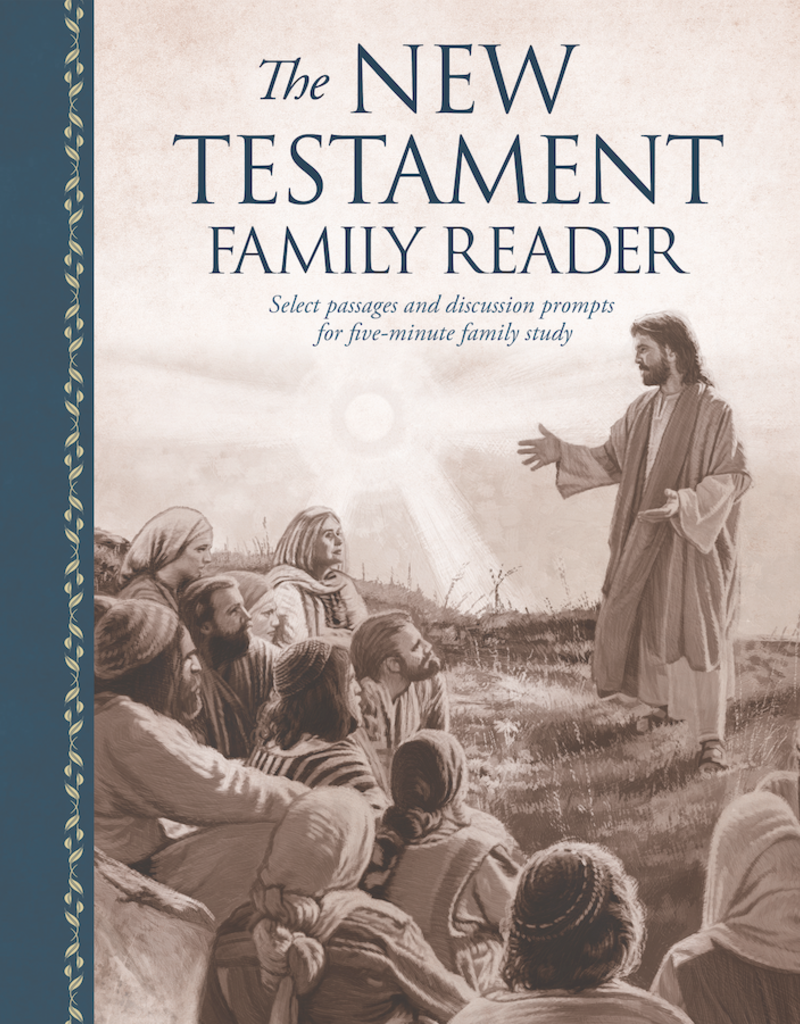 PRE ORDER The New Testament Family Reader Select Passages and Discussion Prompts for Five-Minute Family Study (Available August 2019)
