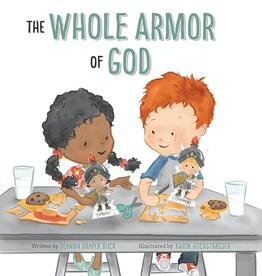 PRE ORDER The Whole Armor of God by Deanna Draper Buck, Karin Hochstrasser (AVAILABLE SEPTEMBER)