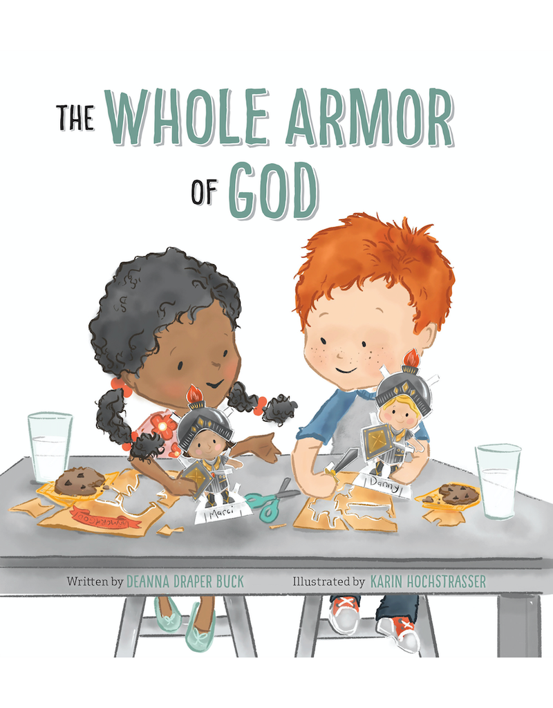The Whole Armor of God by Deanna Draper Buck, Karin Hochstrasser