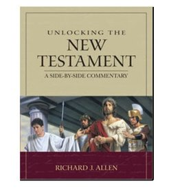 Unlocking the New Testament: A Side-by-Side Commentary, Richard Allen