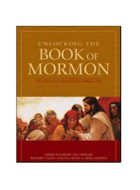Unlocking the Book of Mormon: An Easy-to-Use Side-by-Side Commentary, Ludlow/Pinegar/Allen/Otten/Caldwell
