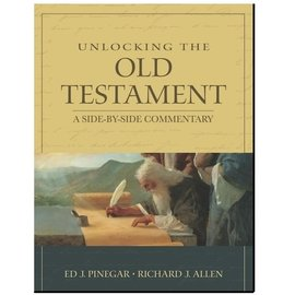 Covenant Communications Unlocking the Old Testament: A Side-by-Side Commentary, Ed Pinegar and Richard Allen