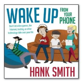 Covenant Communications Wake Up from Your Phone, Hank Smith