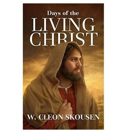 Deseret Book Company (DB) Days of the Living Christ by W. Cleon Skousen