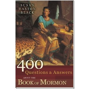 Covenant Communications 400 Questions & answers about the Book of Mormon. Susan Easton Black