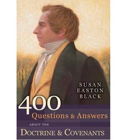 400 Questions & Answers about the Doctrine & Covenants.