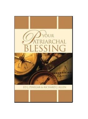 Your Patriarchal Blessing, Pinegar/Allen—Learn how to get more out of your patriarchal blessing .