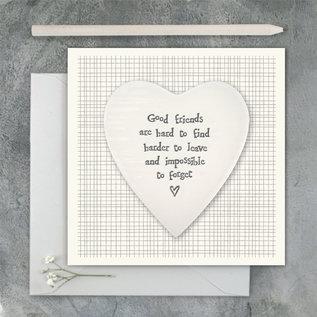 EastOfIndia 2501E Porcelain heart card-Good friends are hard