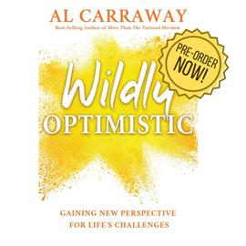 Cedar Fort Publishing Wildly Optimistic by Al Carraway