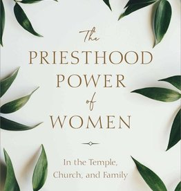 The Priesthood Power of Women by Barbara Morgan Gardner