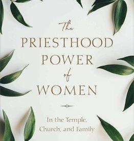 The Priesthood Power of Women byBarbara Morgan Gardner