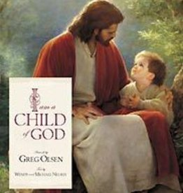 I Am a Child of God Board Book, Greg Olsen/Wendy & Michael Nelsen-Touching gift book featuring the art of Greg Olsen