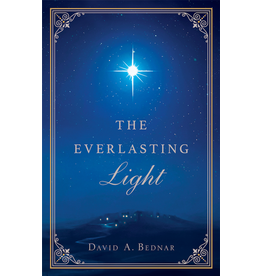 The Everlasting Light Booklet by David A Bednar