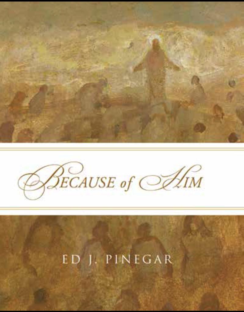 Because of Him, Pinegar