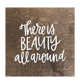 There Is Beauty All Around Slat Board Brown White Letters 8x8
