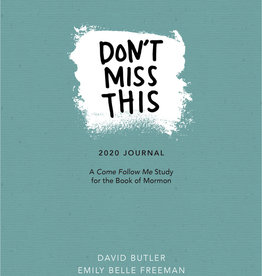 Don't Miss This 2020 Journal A Come Follow Me Study for the Book of Mormon