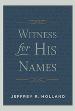Witness for His Names by Jeffrey R Holland
