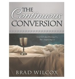 Continuous Conversion: God Isn't Just Proving Us, He's Improving Us, The,  Wilcox