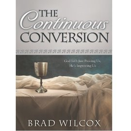 Deseret Book Company (DB) Continuous Conversion: God Isn't Just Proving Us, He's Improving Us, The,  Wilcox