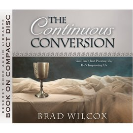 Deseret Book Company (DB) Continuous Conversion, The, Wilcox (Audiobook CD)
