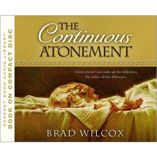 Deseret Book Company (DB) Continuous Atonement, The, by Wilcox (Audiobook CD)