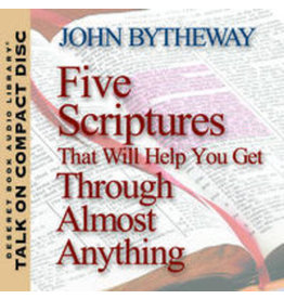 Deseret Book Company (DB) Five Scriptures That Will Help You Get Through Almost Anything , Bytheway (Talk on CD)