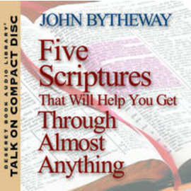 Deseret Book Company (DB) Five Scriptures That Will Help You Get Through Almost Anything , Bytheway (CD)