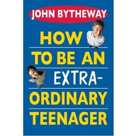 Deseret Book Company (DB) How to Be An Extra-Ordinary Teenager, Bytheway