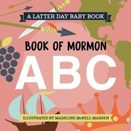 Latter Day Baby Book of Mormon ABC's (Latter Day Baby board book)