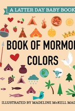 Latter Day Baby Book of Mormon Colours (Latter Day Baby board book)