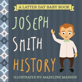 Latter Day Baby Joseph Smith History (Latter Day Baby board book)