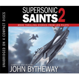 Deseret Book Company (DB) Supersonic Saints 2: More Thrilling Stories from LDS Pilots. Bytheway (Audio Book) CD