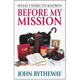 Deseret Book Company (DB) What I Wish I'd Known Before My Mission, Bytheway