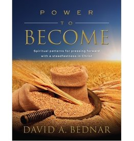 Power to Become, by David A. Bednar