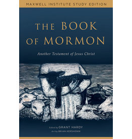 The Book of Mormon: Another Testament of Jesus Christ (Maxwell Institute Study Edition)