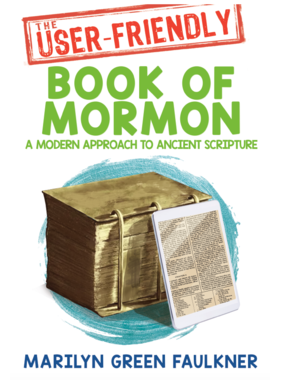 The User-Friendly Book of Mormon: Timeless Truths for Today's Challenges - Paperback