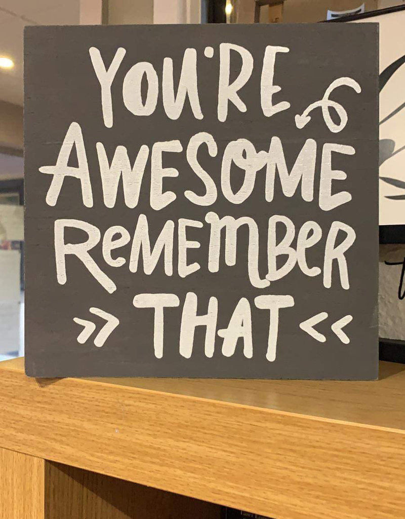 You're Awesome Remember That