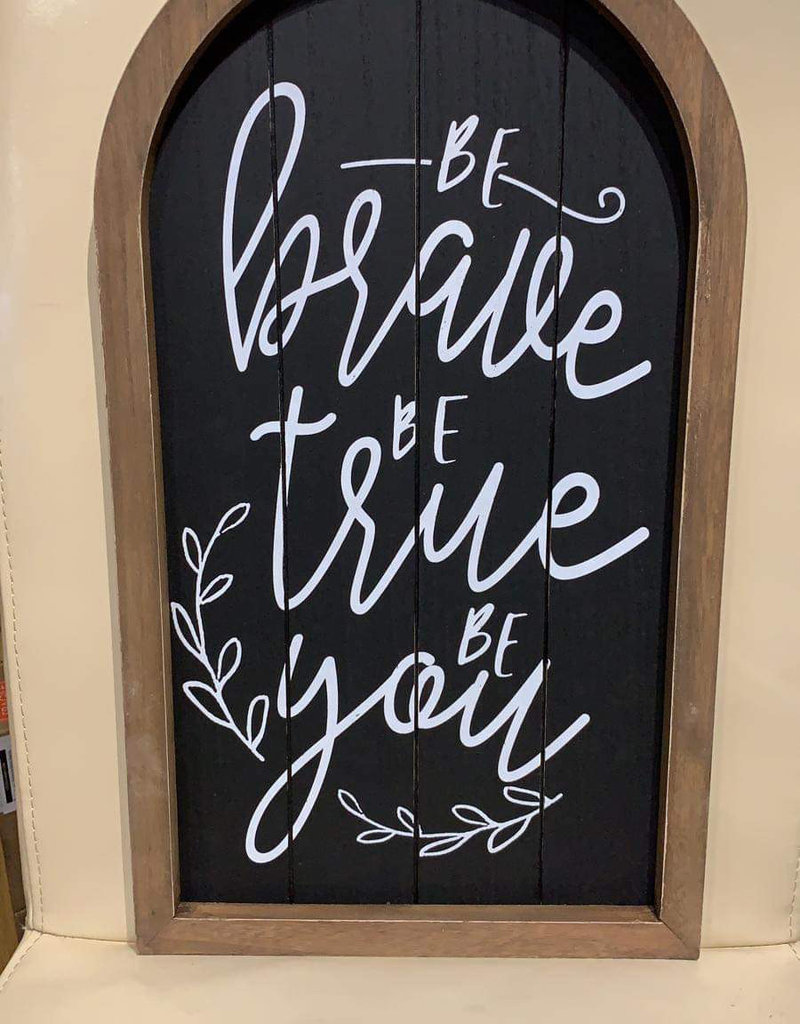 Be Brave, Be True, Be You Wall Art Black