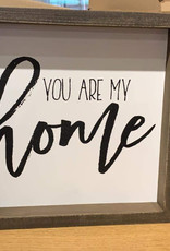 You Are My Home Sign