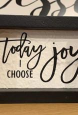 Today I Choose Joy Accent Black