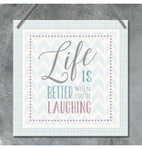 808 -Sq sign-Life better when you're laughing